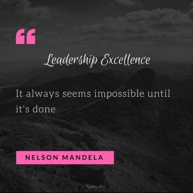 Leadership Excellence 5 - Impossible Until It's Done